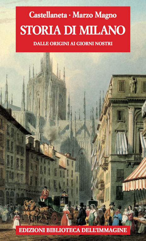 Storia di Milano Castellaneta Marzo Magno